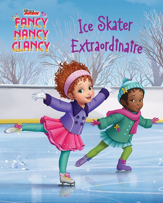 Fancy Nancy Clancy - Ice Skater Extraordinaire